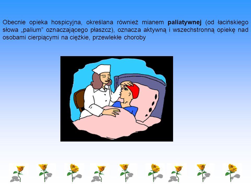 """Obecnie opieka hospicyjna, określana również mianem paliatywnej (od łacińskiego słowa """"palium oznaczającego płaszcz), oznacza aktywną i wszechstronną opiekę nad osobami cierpiącymi na ciężkie, przewlekłe choroby"""