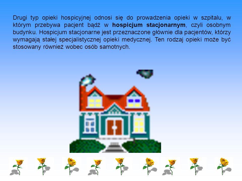 Drugi typ opieki hospicyjnej odnosi się do prowadzenia opieki w szpitalu, w którym przebywa pacjent bądź w hospicjum stacjonarnym, czyli osobnym budynku.