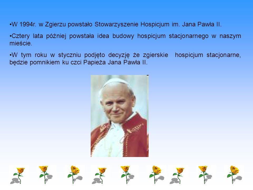 W 1994r. w Zgierzu powstało Stowarzyszenie Hospicjum im. Jana Pawła II.