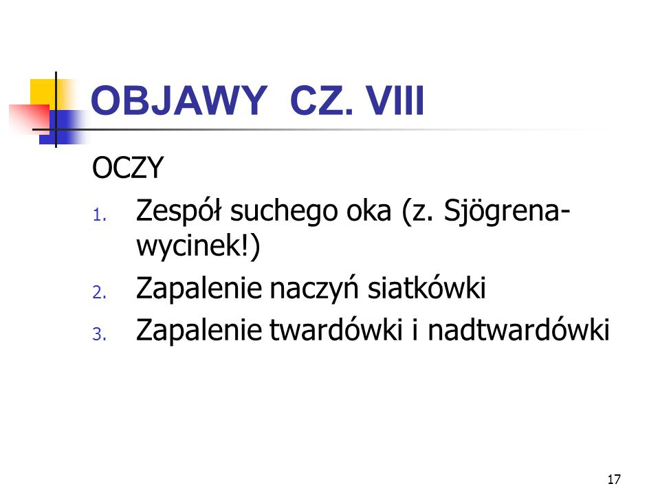 OBJAWY CZ. VIII OCZY Zespół suchego oka (z. Sjögrena- wycinek!)