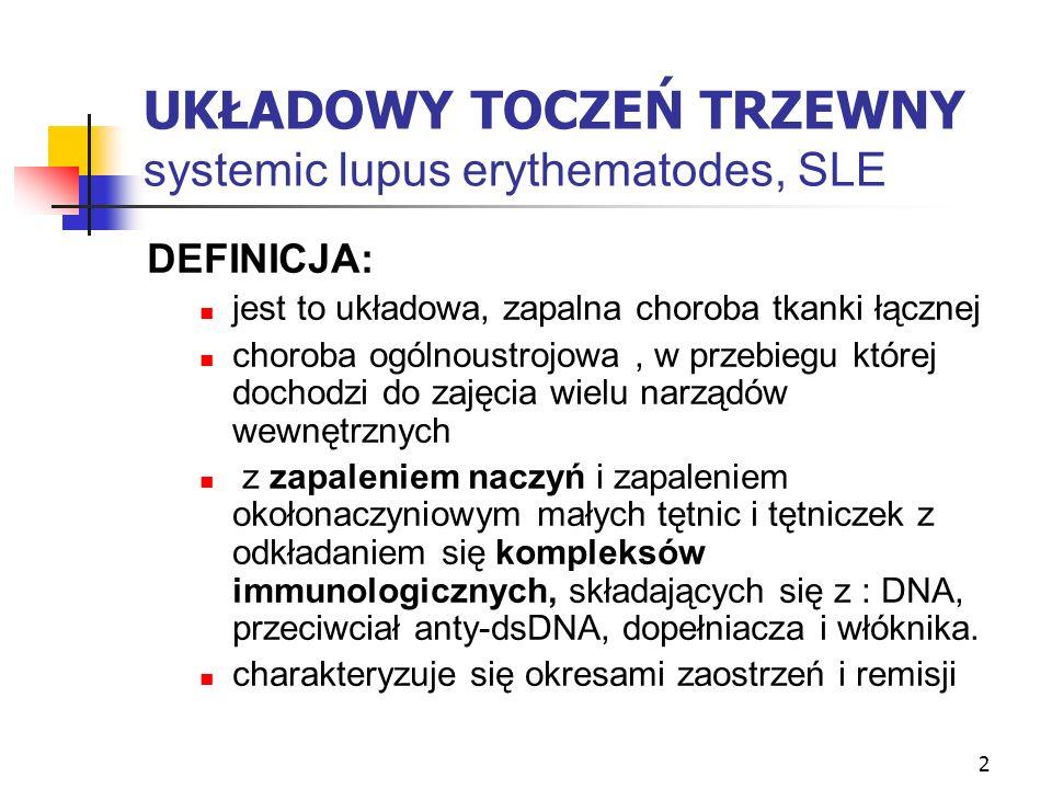 UKŁADOWY TOCZEŃ TRZEWNY systemic lupus erythematodes, SLE