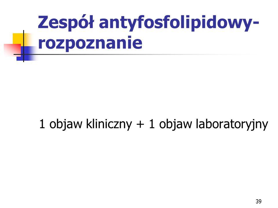 Zespół antyfosfolipidowy- rozpoznanie