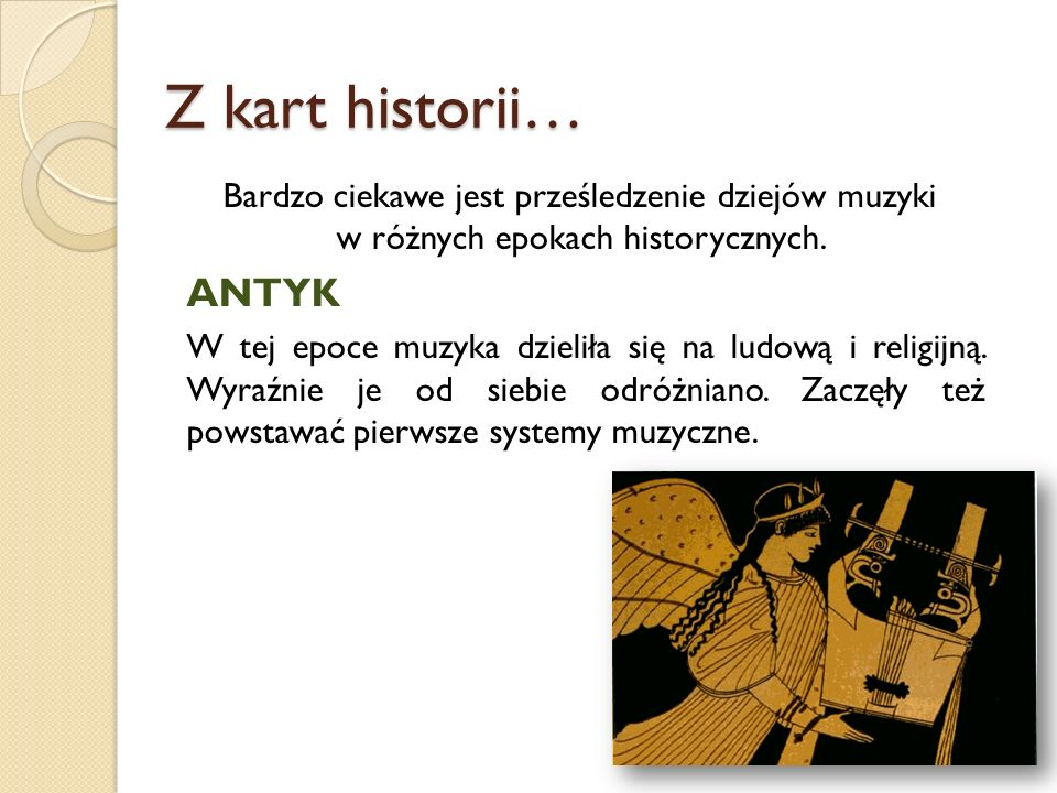Z kart historii… Bardzo ciekawe jest prześledzenie dziejów muzyki w różnych epokach historycznych.