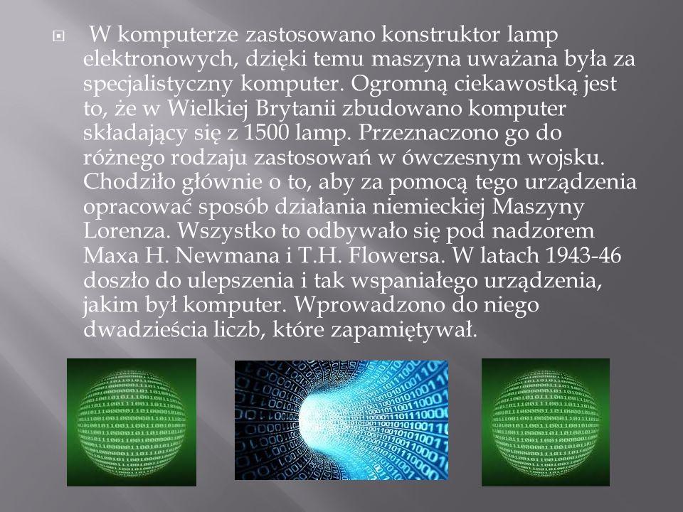 W komputerze zastosowano konstruktor lamp elektronowych, dzięki temu maszyna uważana była za specjalistyczny komputer.