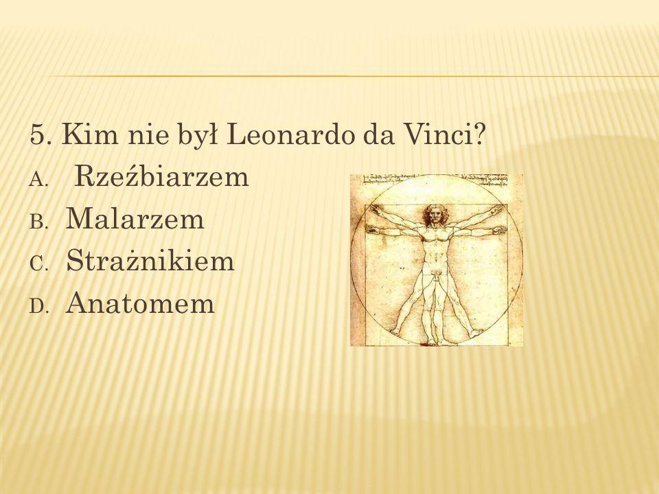 5. Kim nie był Leonardo da Vinci
