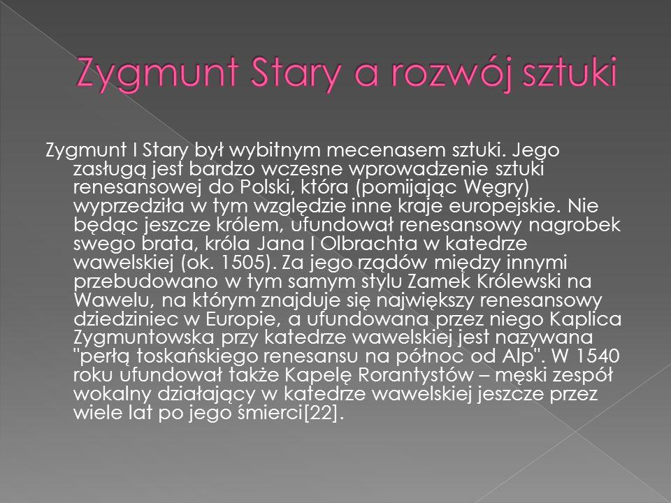 Zygmunt Stary a rozwój sztuki