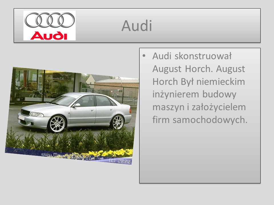 Audi Audi skonstruował August Horch.