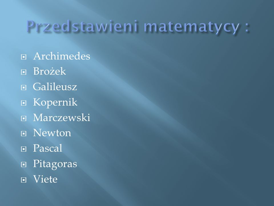 Przedstawieni matematycy :