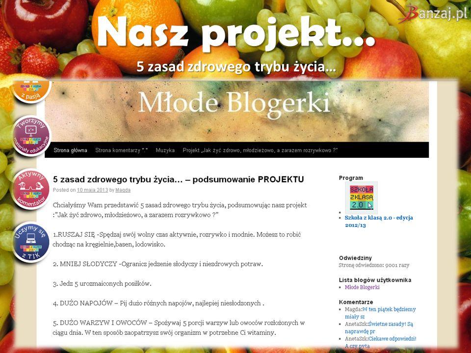 Nasz projekt… 5 zasad zdrowego trybu życia…