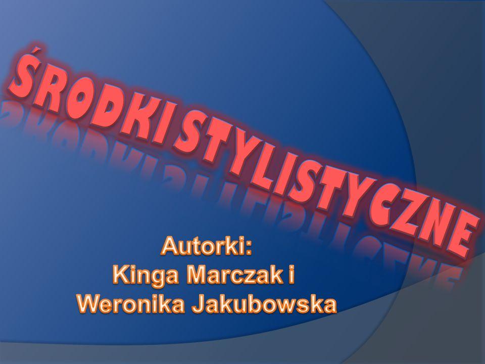 Autorki: Kinga Marczak i Weronika Jakubowska
