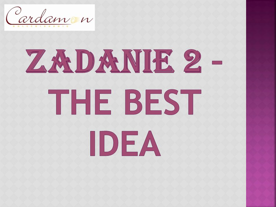 ZADANIE 2 – the best idea