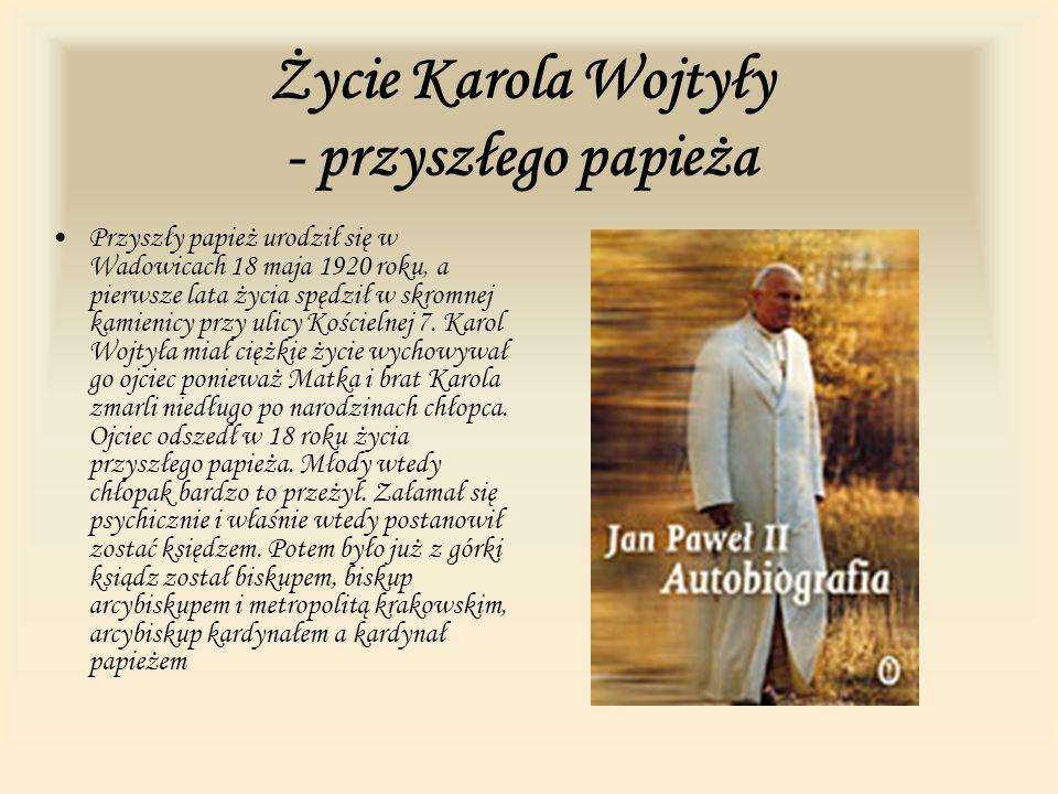 Życie Karola Wojtyły - przyszłego papieża