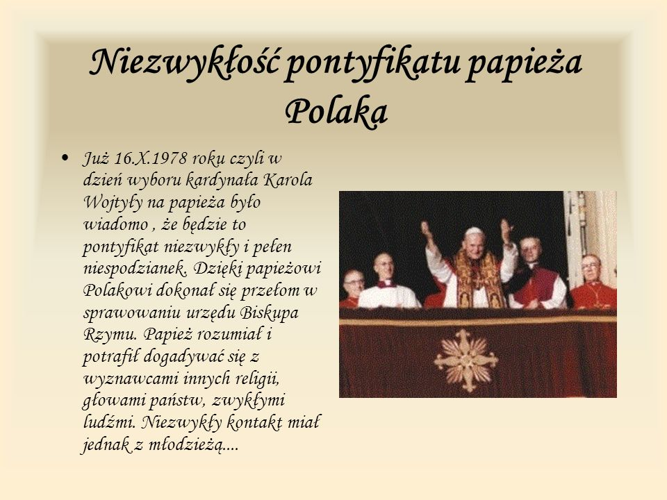 Niezwykłość pontyfikatu papieża Polaka