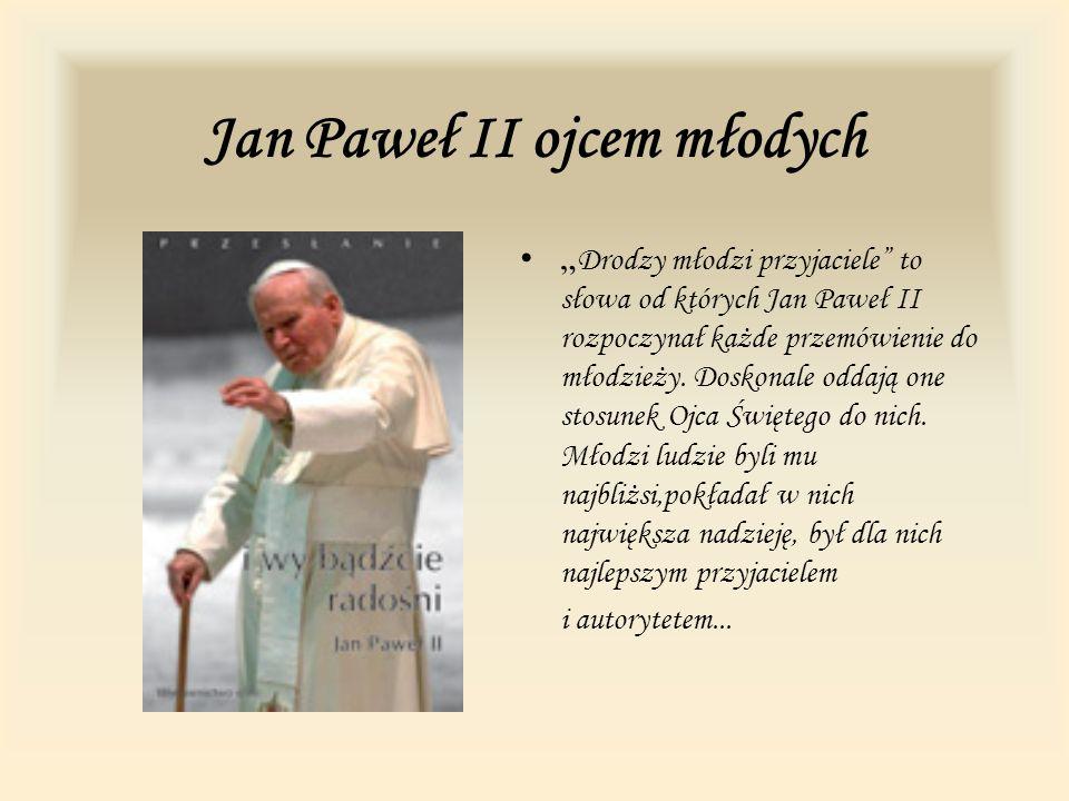 Jan Paweł II ojcem młodych