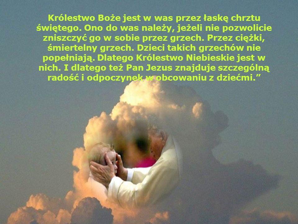 Królestwo Boże jest w was przez łaskę chrztu świętego