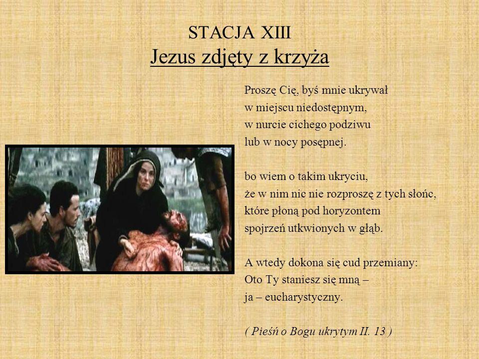STACJA XIII Jezus zdjęty z krzyża