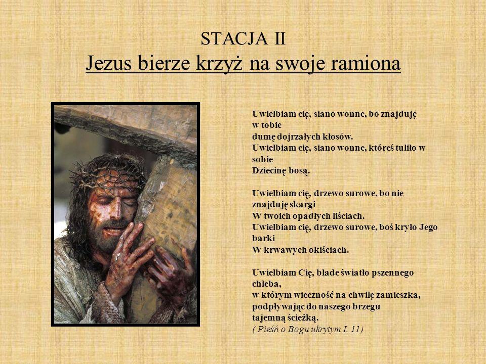 STACJA II Jezus bierze krzyż na swoje ramiona