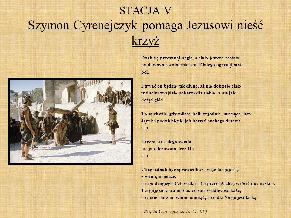 STACJA V Szymon Cyrenejczyk pomaga Jezusowi nieść krzyż
