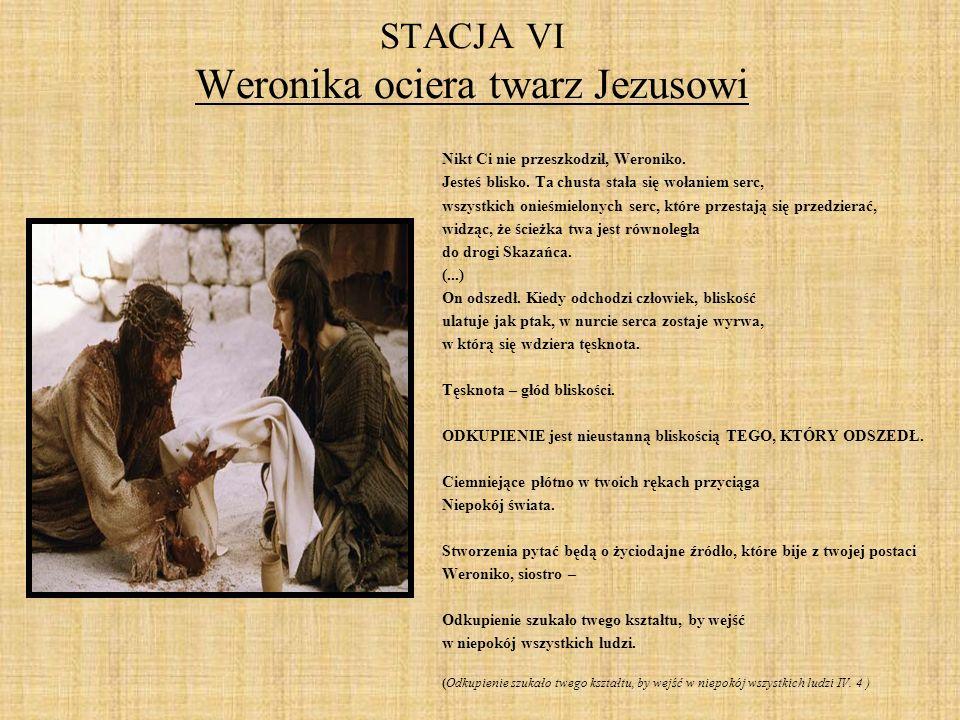 STACJA VI Weronika ociera twarz Jezusowi