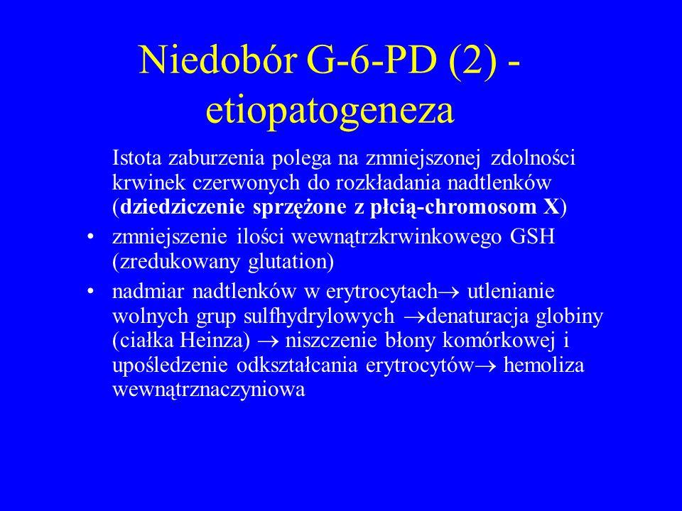 Niedobór G-6-PD (2) - etiopatogeneza
