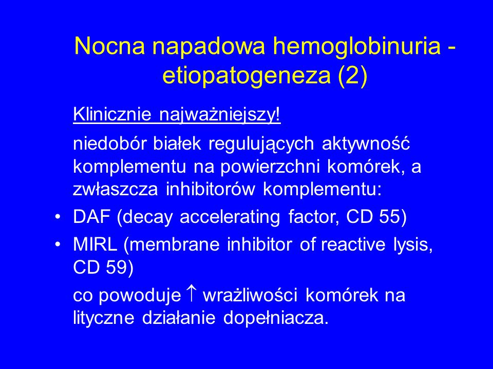 Nocna napadowa hemoglobinuria - etiopatogeneza (2)