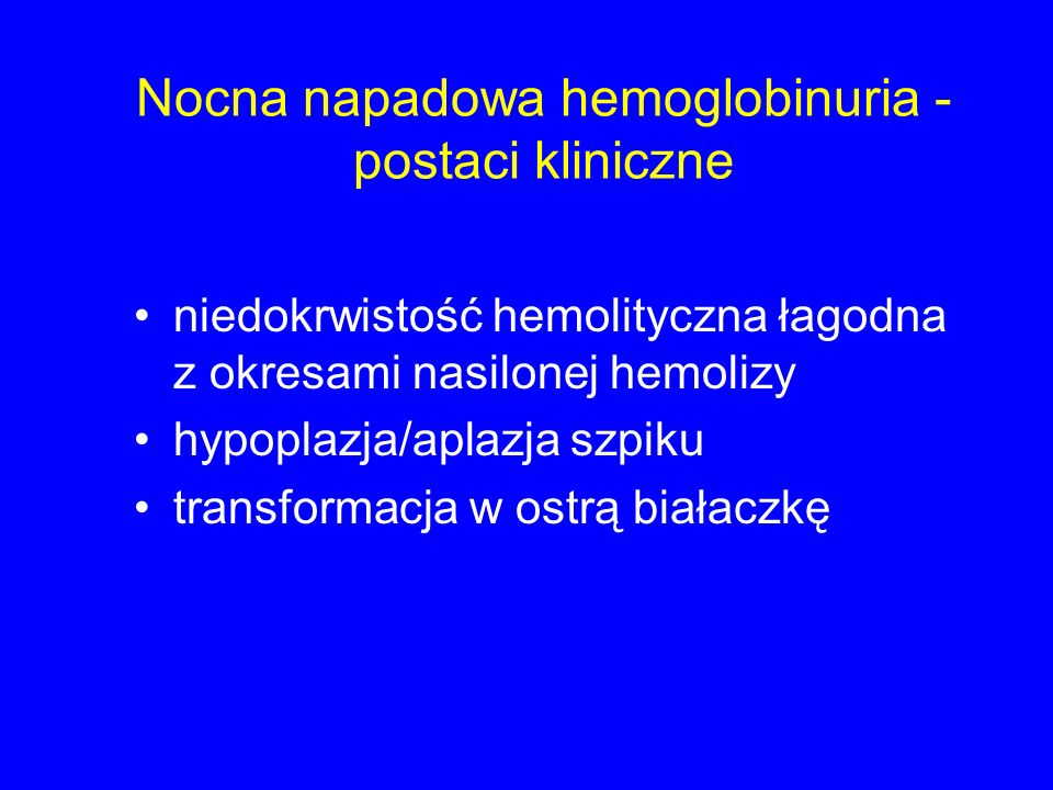 Nocna napadowa hemoglobinuria - postaci kliniczne