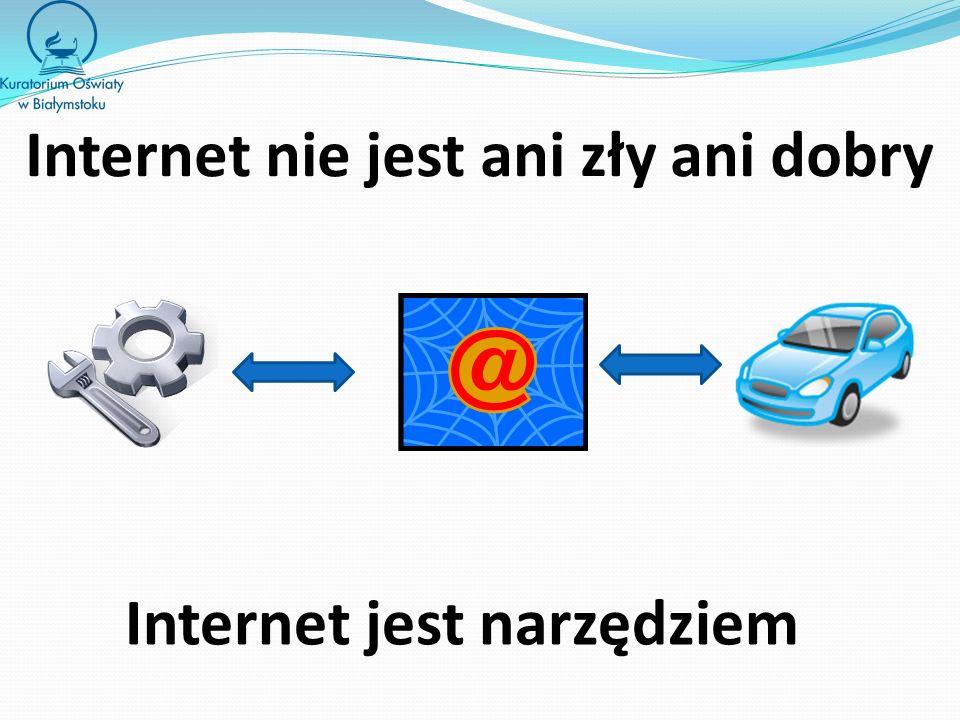 Internet nie jest ani zły ani dobry