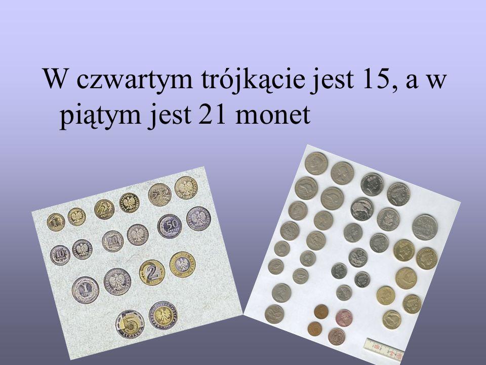 W czwartym trójkącie jest 15, a w piątym jest 21 monet