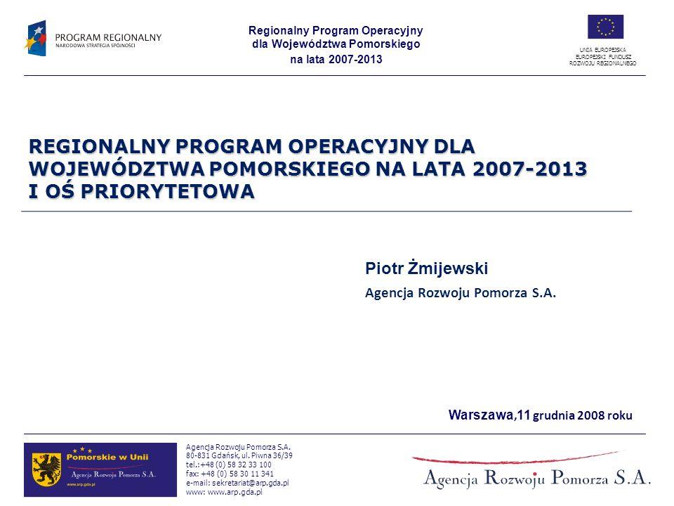 REGIONALNY PROGRAM OPERACYJNY DLA WOJEWÓDZTWA POMORSKIEGO NA LATA 2007-2013 I OŚ PRIORYTETOWA
