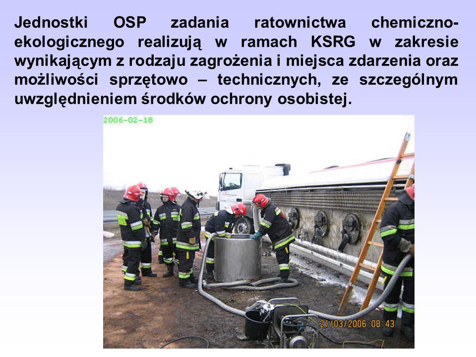 Jednostki OSP zadania ratownictwa chemiczno-ekologicznego realizują w ramach KSRG w zakresie wynikającym z rodzaju zagrożenia i miejsca zdarzenia oraz możliwości sprzętowo – technicznych, ze szczególnym uwzględnieniem środków ochrony osobistej.