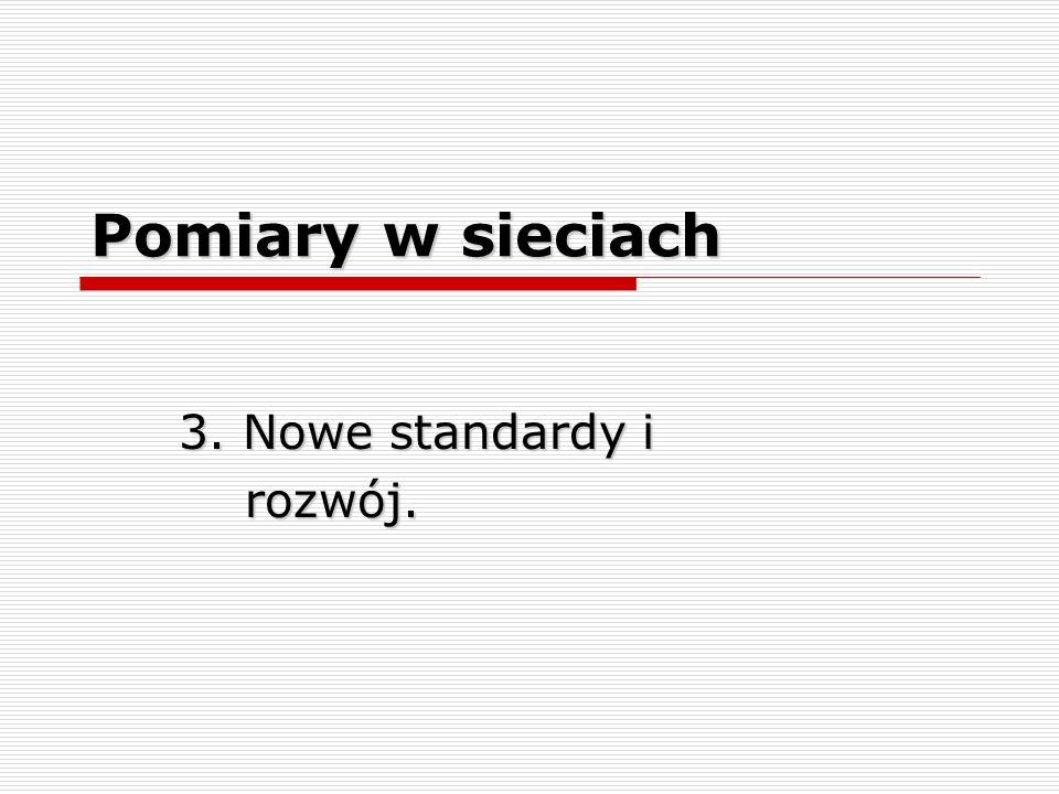 3. Nowe standardy i rozwój.