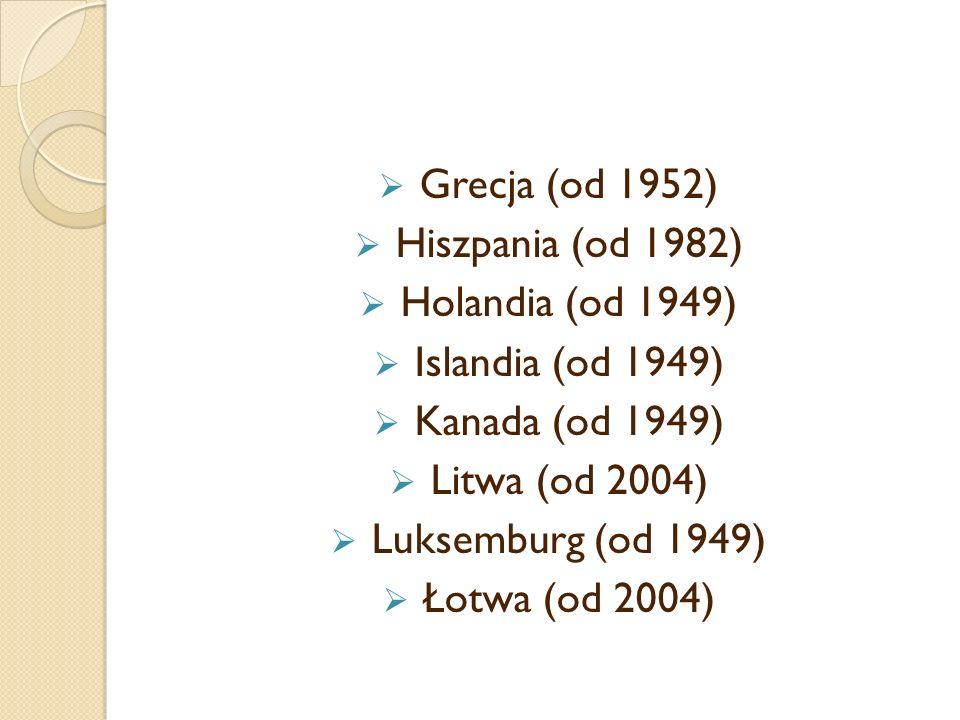 Grecja (od 1952) Hiszpania (od 1982) Holandia (od 1949) Islandia (od 1949) Kanada (od 1949)