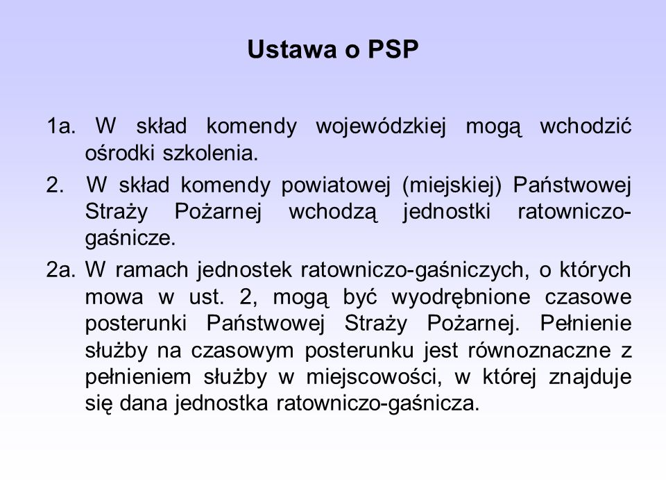 Ustawa o PSP 1a. W skład komendy wojewódzkiej mogą wchodzić ośrodki szkolenia.
