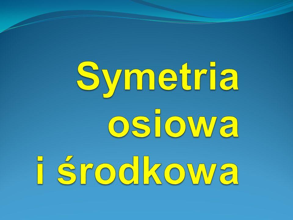 Symetria osiowa i środkowa