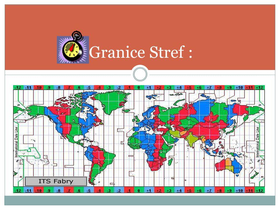 Granice Stref : .