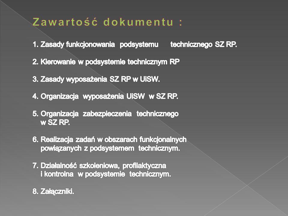 Zawartość dokumentu : 1. Zasady funkcjonowania podsystemu technicznego SZ RP.
