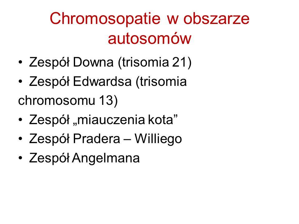 Chromosopatie w obszarze autosomów