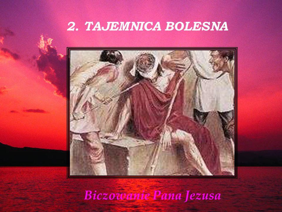 2. TAJEMNICA BOLESNA Biczowanie Pana Jezusa