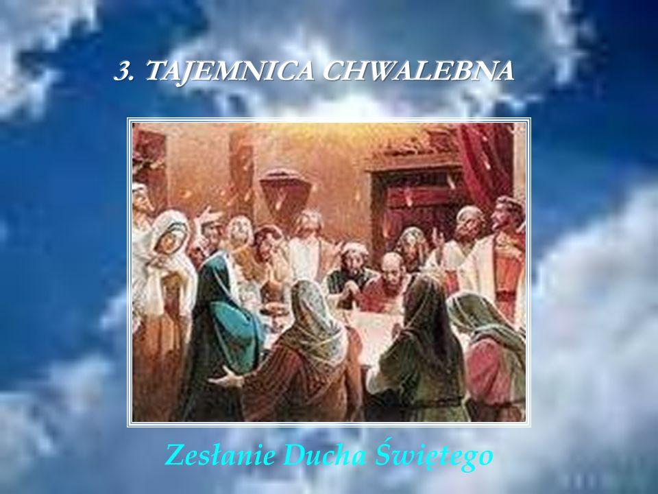 3. TAJEMNICA CHWALEBNA Zesłanie Ducha Świętego