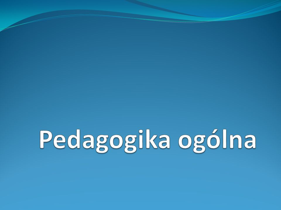 Pedagogika ogólna
