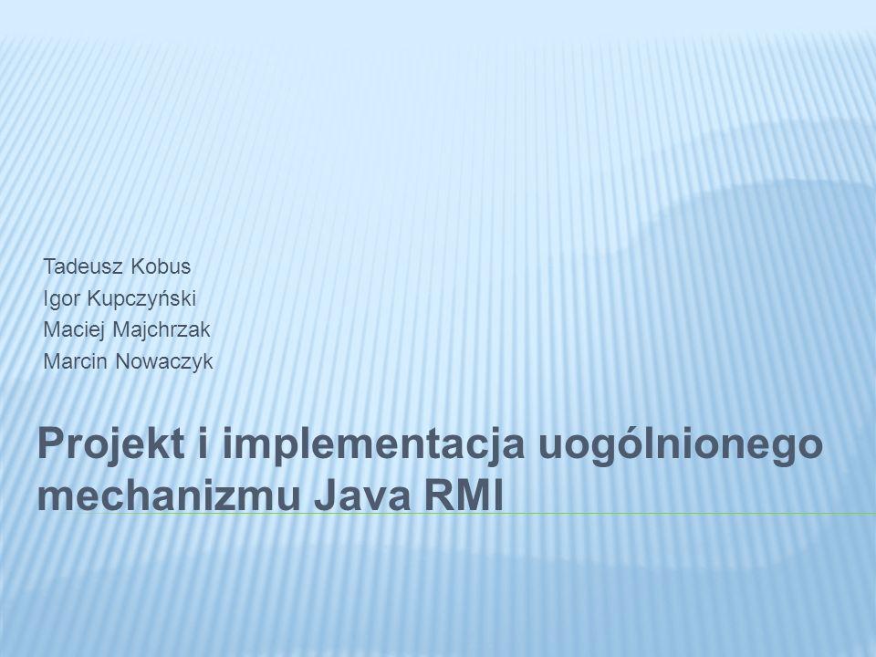 Projekt i implementacja uogólnionego mechanizmu Java RMI