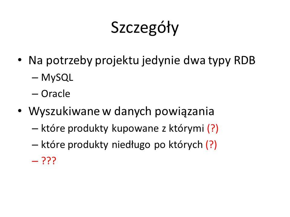 Szczegóły Na potrzeby projektu jedynie dwa typy RDB