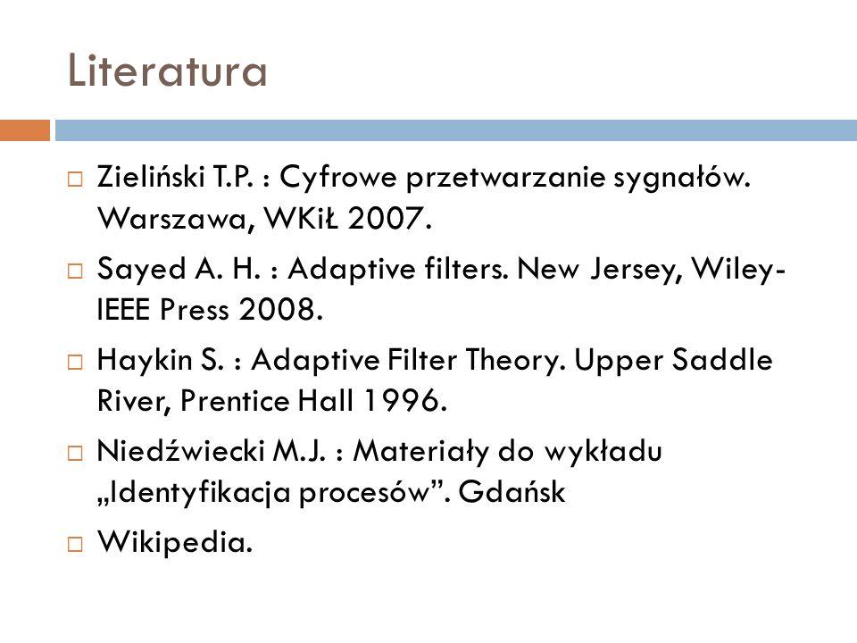 Literatura Zieliński T.P. : Cyfrowe przetwarzanie sygnałów. Warszawa, WKiŁ 2007.