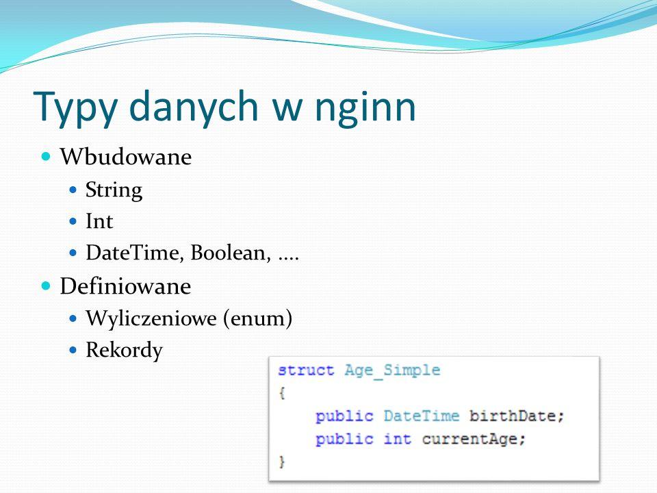 Typy danych w nginn Wbudowane Definiowane String Int