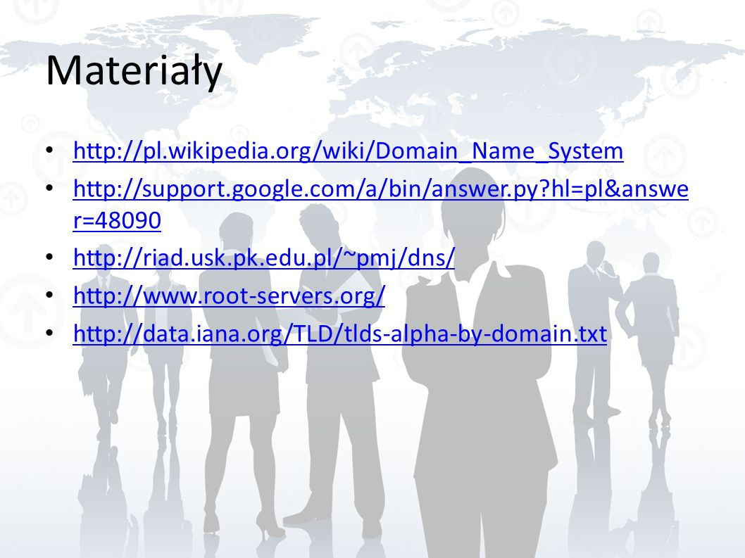 Materiały http://pl.wikipedia.org/wiki/Domain_Name_System