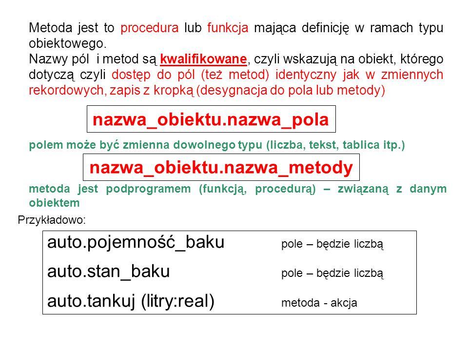 nazwa_obiektu.nazwa_pola nazwa_obiektu.nazwa_metody