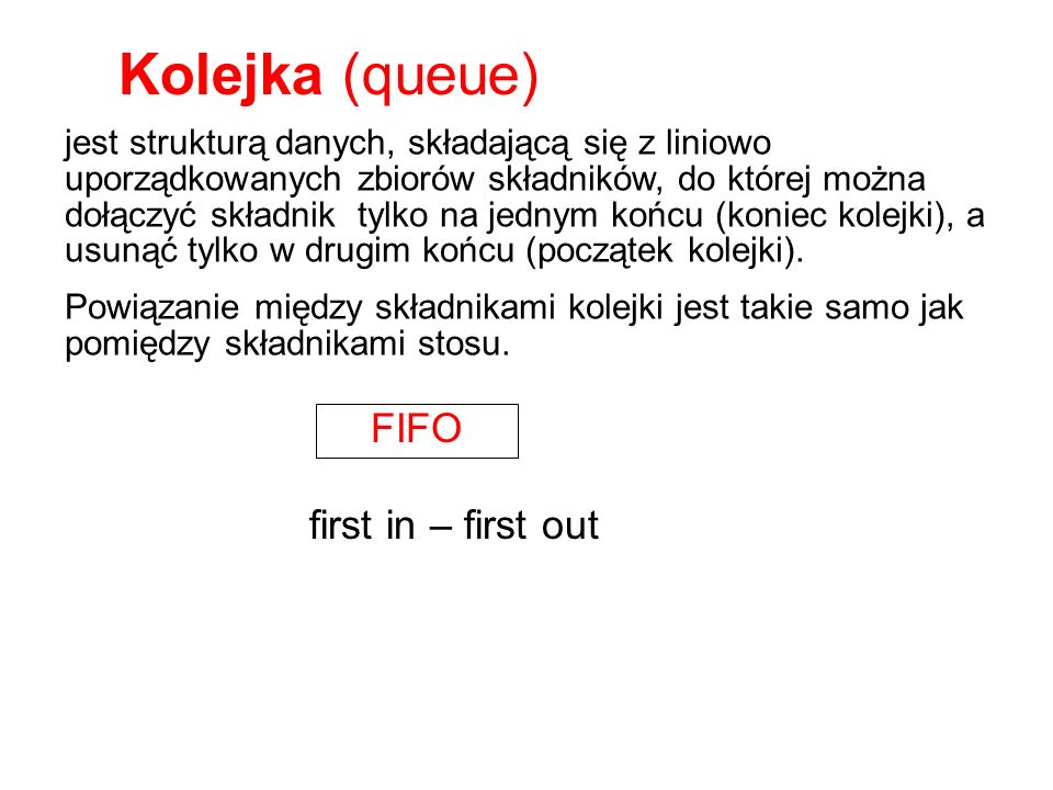 Kolejka (queue) FIFO first in – first out