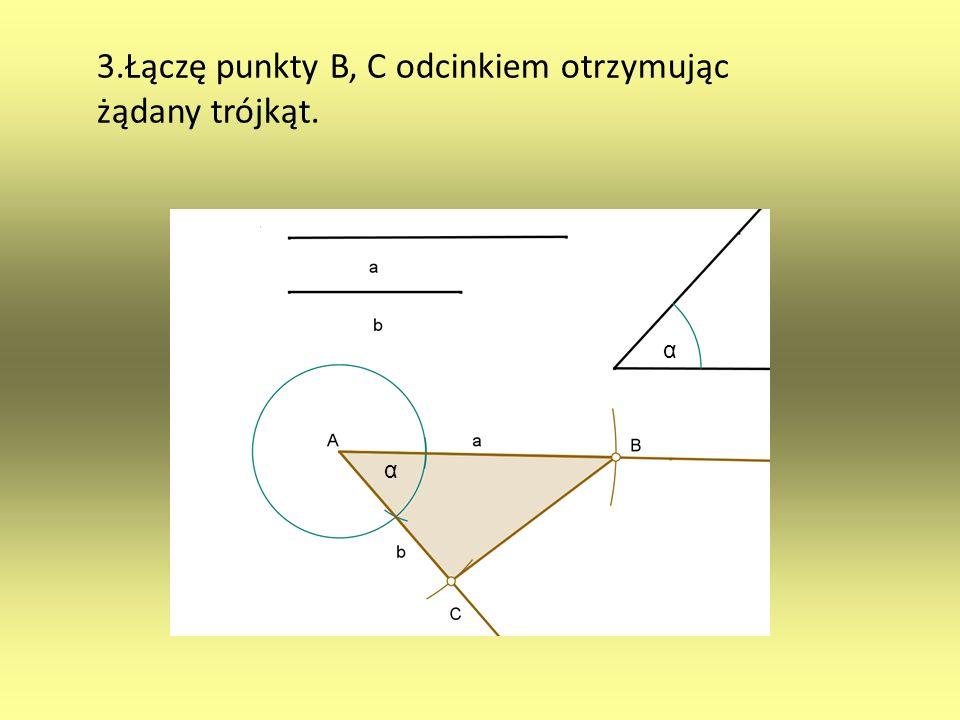 3.Łączę punkty B, C odcinkiem otrzymując żądany trójkąt.