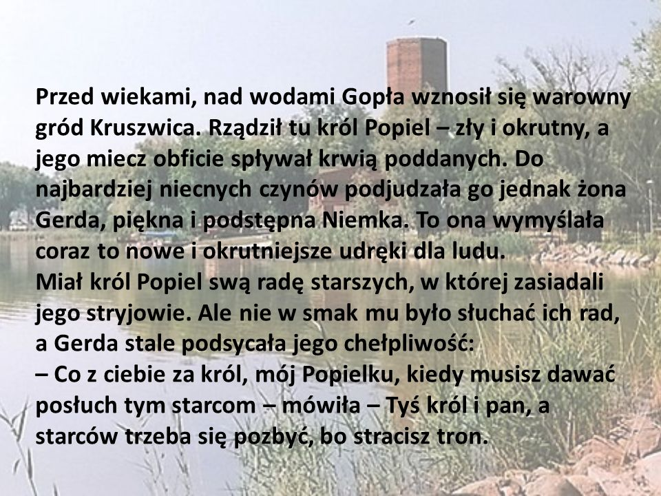 Przed wiekami, nad wodami Gopła wznosił się warowny gród Kruszwica