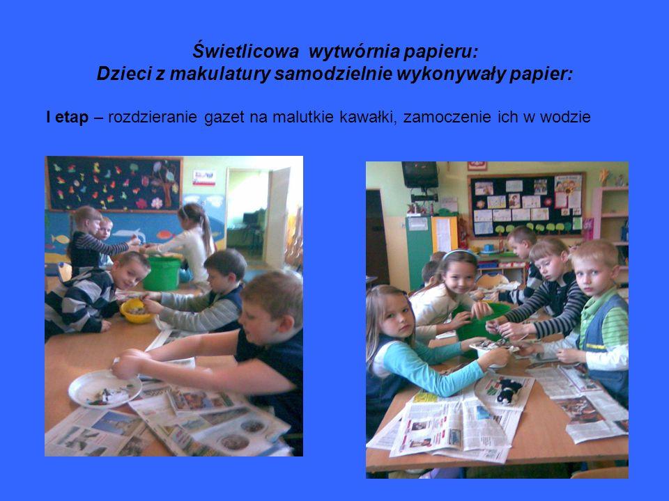 Świetlicowa wytwórnia papieru: Dzieci z makulatury samodzielnie wykonywały papier: